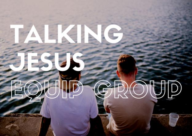 Talking Jesus: Equip Opportunity