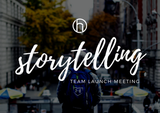NEW Storytelling Team Launch Meeting