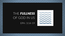 The Fullness of God in Us [2018 Vision]