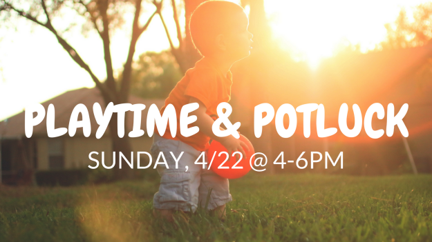 Playtime and Potluck