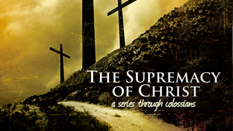 The Supremacy of Christ in YOU!