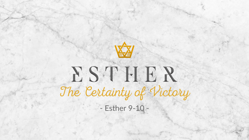 The Certainty of Victory - Esther 9&10