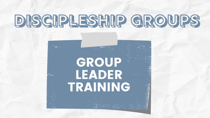 Discipleship Group Leader Training